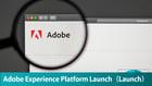 Adobeの新しいタグマネージャー「Adobe Experience Platform Launch」のご紹介